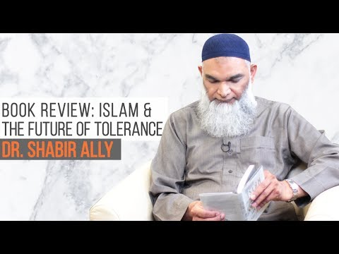 Book Review: Islam and The Future of Tolerance | Dr. Shabir Ally