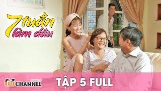 7 Tuần Làm Dâu | Tập 5 Full: Lần Đầu Hiểu Nhau | Phim Mẹ Chồng Nàng Dâu 2018