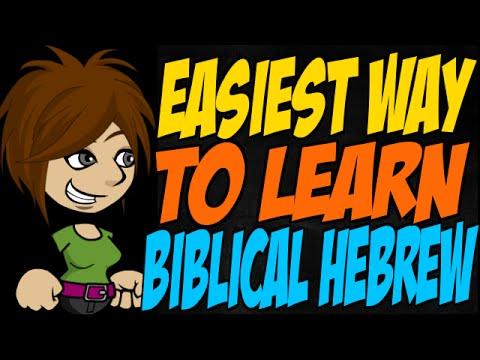 Easiest Way to Learn Biblical Hebrew