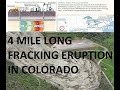 5/31/2014 -- 4 Mile Long eruption of Liquid Sand + stored CO2 @ Fracking operation in Colorado