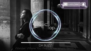 Download Da Buzz - Wonder Where You Are (Anton Ishutin Remix)