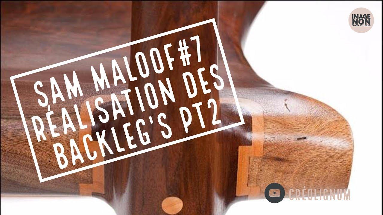 SAM MALOOF#8 Réalisation des Backleg's partie 2