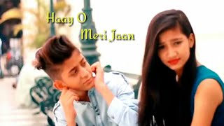 Haay O Meri Jaan || Jaane Meriye || Filling Status Video || Romantic Earth Special Video 2018