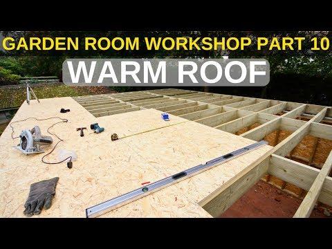 Garden Room Workshop: Part 10. Warm roof