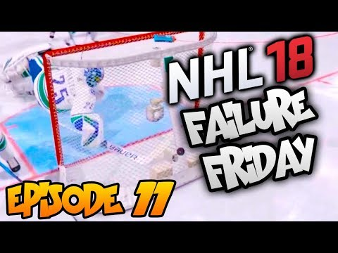 NHL 18 - Failure Friday! | EP11 | C'MON MARKSTROM, FIGHTING WITH GLOVES, GOALIES SENDING GUYS FLYING