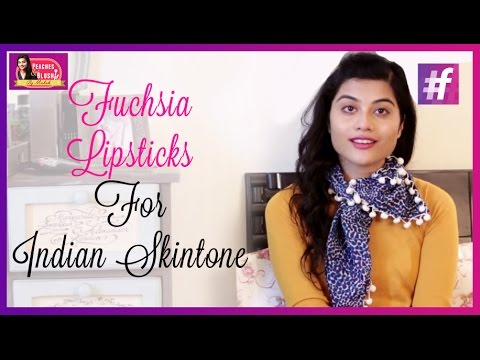 Fuchsia Lipsticks For Indian Skin Tones   Peaches And Blush   By Mehak
