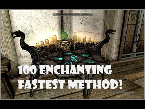 Skyrim Level 100 Enchanting Fast and Easy!!!