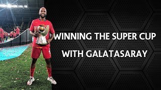 Winning the Super Cup with Galatasaray!