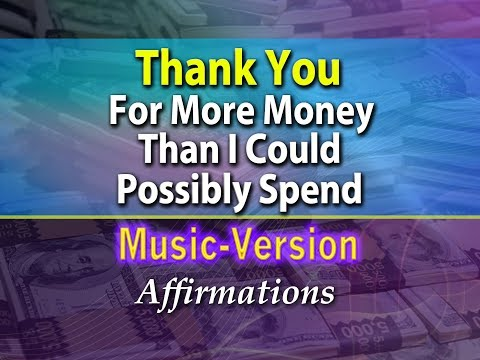 Thank You For More Money Than I could Possibly Spend - with Uplifting Music