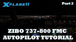 X-Plane 11 | Zibo 737-800 FMC / Autopilot Tutorial Part 1