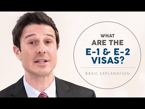 What are the E-1 & E-2 Visas? E1 and E2 Immigration Requirements
