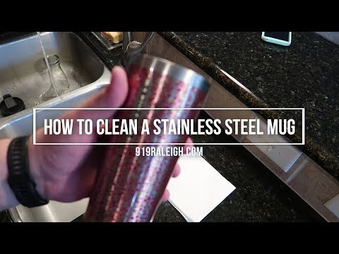 How to clean a Stainless Steel Mug