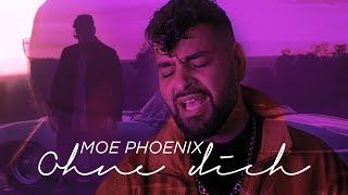 Moe Phoenix - Ohne Dich (prod. by Unik)