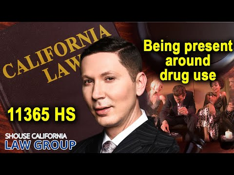 Is it a crime to be present around drug use? (Health & Safety Code 11365 HS)