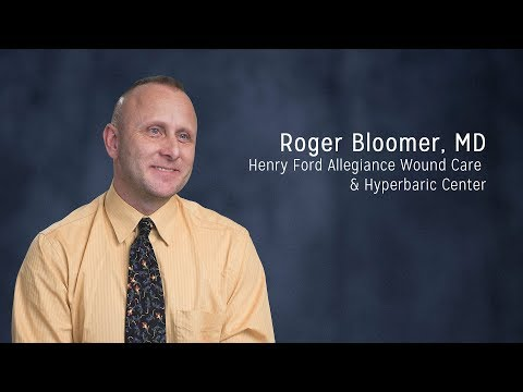 Roger Bloomer, MD - Henry Ford Allegiance Wound Care & Hyperbaric Center