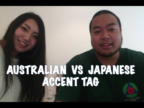 ACCENT TAG (Australian vs Japanese)