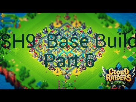 Cloud Raiders SH9 Base Build part 6