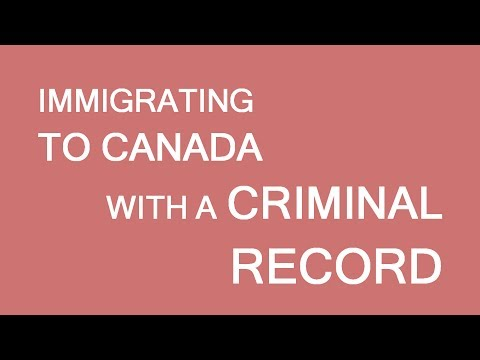 Immigrating to Canada with a criminal record