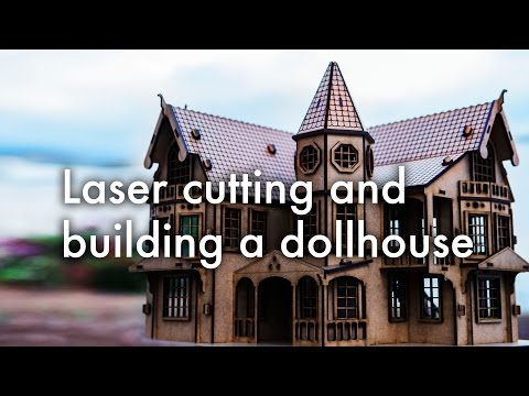 Laser cutting and building a victorian dollhouse