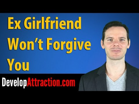 Your Ex Girlfriend Won't Forgive You