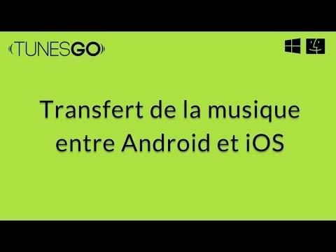 Wondershare TunesGo: Transfert de la musique entre Android et iOS