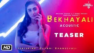 Bekhayali  (Teaser)   T-Series Acoustics   Dhvani Bhanushali   Song Releasing Tomorrow