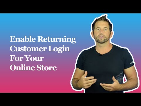 Enable Returing Customer Login For Your Online Store