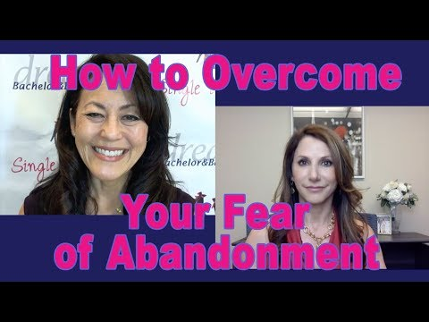 How to Overcome Your Fear of Abandonment - Dating Advice for Women