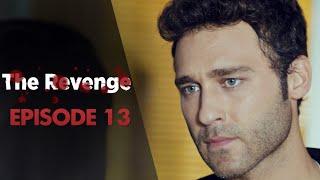 The Revenge - Episode 13 | Final