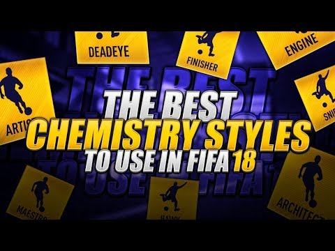 FIFA 18 BEST CHEMISTRY STYLES FOR EACH POSITION / PLAYER - SECRET TIPS & TRICKS TO IMPROVE