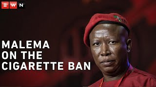 Malema: You cannot ban cigarettes but justify alcoholsales