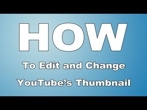 How to Edit and Change Your YouTube Thumbnail
