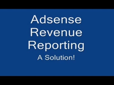 YouTube Google Adsense Revenue Reporting - A Solution to Learning your Earnings!