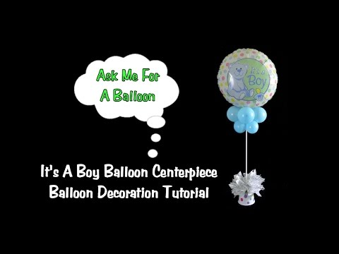 Balloon Centerpiece Tutorial - It's A Boy