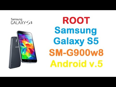 Root Samsung Galaxy S5 on Android v.5 (Model: G900w8)
