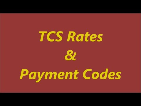 TCS Rates & Payment Codes | Tax Collected at Source Rates in India
