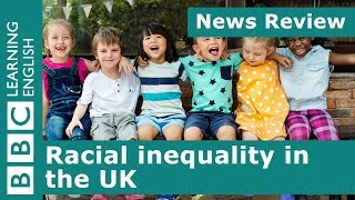BBC News Review: Racial inequality in the UK