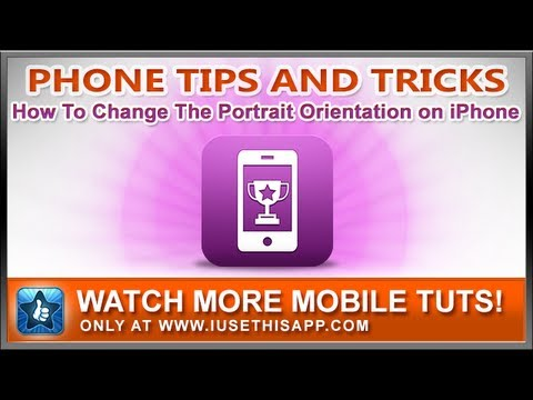 How To Change The Portrait Orientation on iPhone - iPhone Help - Tutorials