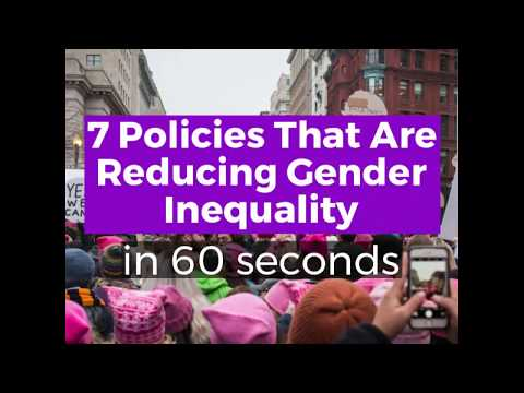 7 Policies that are Reducing Gender Inequality - in 60 seconds