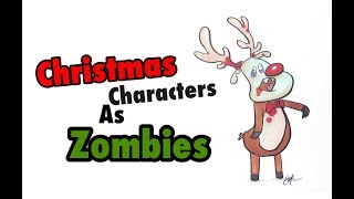 Christmas Characters as Zombies (HAPPY NEW YEAR 2018 )