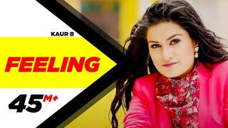 Feeling | Kaur B | feat. Bunty Bains | Desi Crew | New Punjabi Songs