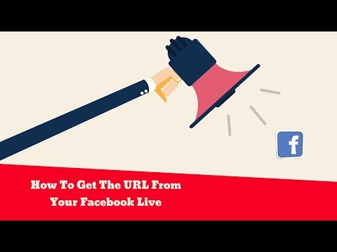 How To Get The URL From Your Facebook Live