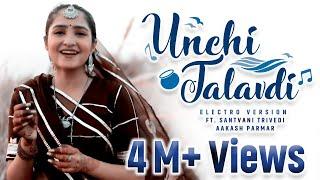 Unchi Talavdi Electro Version Santvani Trivedi Aakash Parmar New Gujarati Song Audio Wing