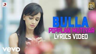 Manjeet Singh - Bulla | Pipplan Mutiyar | Lyrics Video