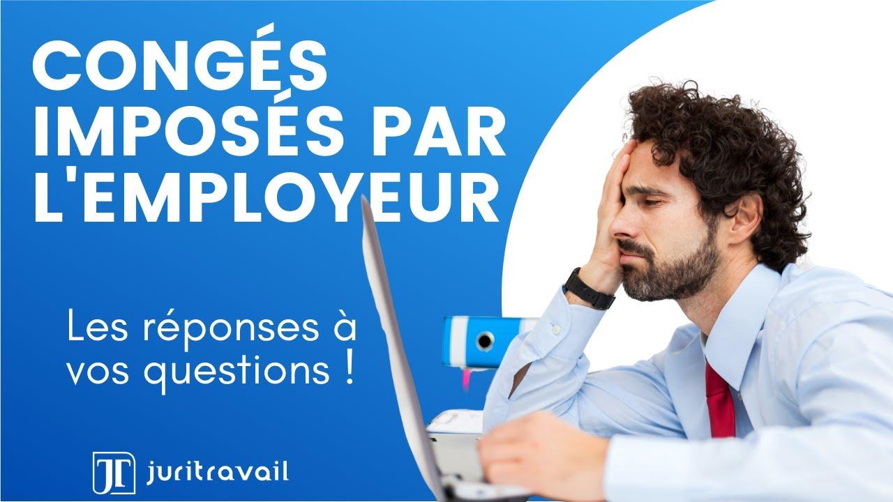 Mon employeur peut-il m'imposer des congés payés pendant et après le confinement ? par Juritravail