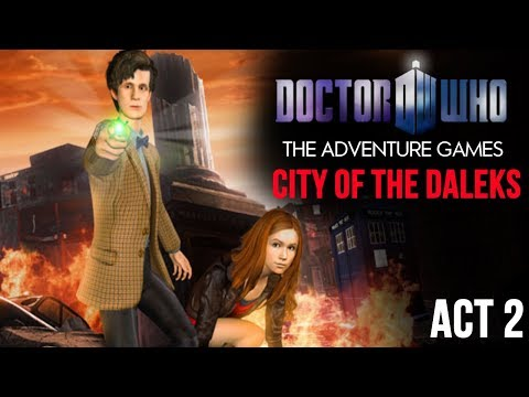 CITY OF THE DALEKS: ACT 2 | Doctor Who The Adventure Games!