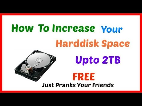 How To Increase Your Harddisk Space(Fake) Upto 2TB Free - Hindi