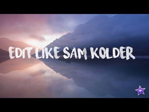 How to Edit Like Sam Kolder (In 7 Steps)