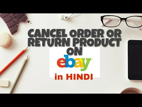 How to cancel your order or return the product on ebay.in? [HINDI]