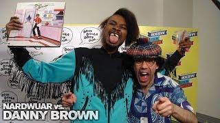 Nardwuar vs. Danny Brown